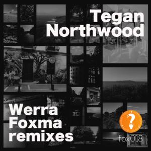 Tegan Northwood - Werra Foxma remixes