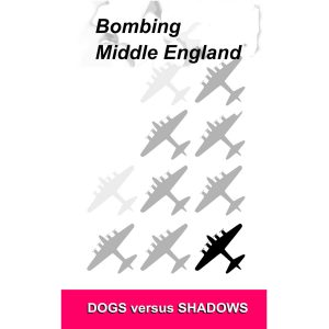 Dogs versus Shadows - Bombing Middle England