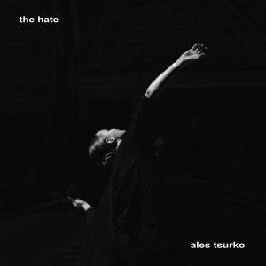 Ales Tsurko - The Hate