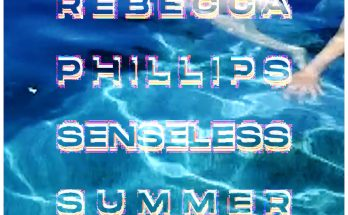 Rebecca Phillips - Senseless Summer